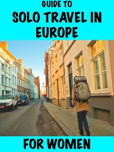 The Complete Guide to Solo Travel in Europe for Women — Tips for Having an Amazing Time While Traveling Alone #traveltipsforwomen