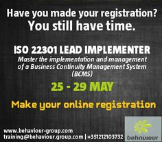 YOU STILL HAVE TIME. Register for ISO 22301 Lead Implemeneter. REGISTER ONLINE. Master the implementation and management of a Business Continuity Management System (BCMS).