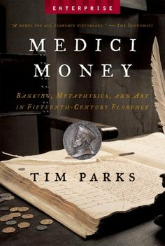 Medici Money: Banking, Metaphysics, and Art in Fifteenth-Century Florence (Enterprise) by Tim Parks, http://www.amazon.com/dp/0393328457/ref=cm_sw_r_pi_dp_8uF3rb14PGPZM