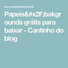 Papeis/bakgrounds grátis para baixar - Cantinho do blog