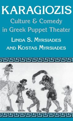 """Karagiozis: Culture and Comedy in Greek Puppet Theater by Linda Myrsiades. """"Karagiozis―a form of comic folk drama employing stock puppet figures―was immensely popular in Greece until recent years, when newer forms of entertainment have virtually eclipsed it"""" Stock Character, Shadow Puppets, Comedy, Folk, Greek, Puppet Theatre, Drama, Culture, Memes"""