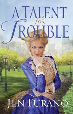 Giveaway for A Talent for Trouble by Jen Turano