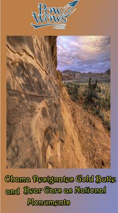 Obama Designates Gold Butte and Bear Ears as National Monuments...