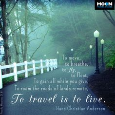 Travel quote by Hans Christian Andersen.