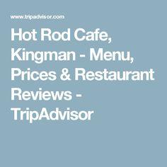 Hot Rod Cafe, Kingman - Menu, Prices & Restaurant Reviews - TripAdvisor