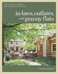 In-laws, Outlaws, and Granny Flats: Your Guide to Turning One House into Two Homes  ~ Great pin! For Oahu architectural design visit http://ownerbuiltdesign.com
