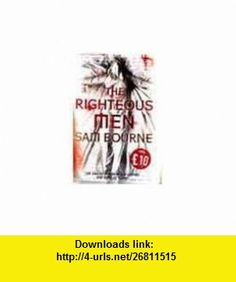 RIGHTEOUS MEN THE (9780007269471) Sam Bourne , ISBN-10: 0007269471  , ISBN-13: 978-0007269471 ,  , tutorials , pdf , ebook , torrent , downloads , rapidshare , filesonic , hotfile , megaupload , fileserve