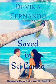 Saved in Sri Lanka: Interracial Island Romance (Romance Round the World Book 1), Devika Fernando - Amazon.com