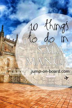 10 things to do in Salamanca, Spain