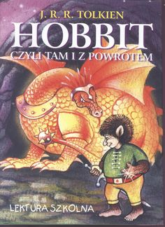 """""""Hobbit, czyli tam i z powrotem"""" (The Hobbit or There and Back Again) J.R.R. Tolkien Translated by Maria Skibniewska Cover by Dariusz Miroński Published by Wydawnictwo Iskry 1997"""