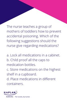 What do you think the correct answer to this question is? Scroll to find out! Kaplan Test Prep will provide you with the explanations of the correct and incorrect answers to prepare you for the NCLEX. Nclex Practice Questions, Kaplan Nursing, Nurse Teaching, Childproofing, Test Prep, Thinking Of You, How To Find Out, Prepping, Medical