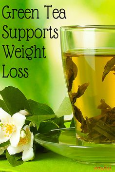 Food Facts : Green Tea Supports Weight Loss   Weight Loss Tips   Holistic   Natural Remedies   Tea Benefits  