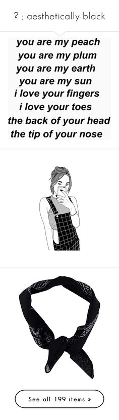 """""""♔ ; aesthetically black"""" by soundlxss ❤ liked on Polyvore featuring TalisLittleTag, kikitags, fillers, words, text, quotes, fillers., phrase, saying and drawings"""