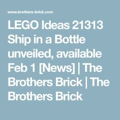 LEGO Ideas 21313 Ship in a Bottle unveiled, available Feb 1 [News] | The Brothers Brick | The Brothers Brick