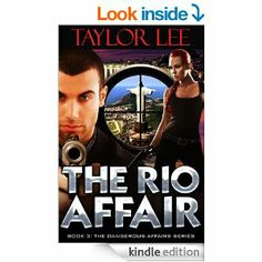 Amazon.com: The Rio Affair: Sizzling International Intrigue (The Dangerous Affairs Series) eBook: Taylor Lee: Kindle Store