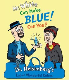 Breaking Bad / Dr. Seuss
