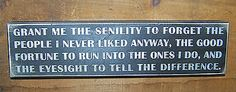 """GRANT ME THE SENILITY TO FORGET... "" Wood Box Sign Primitives by Kathy  PBK"