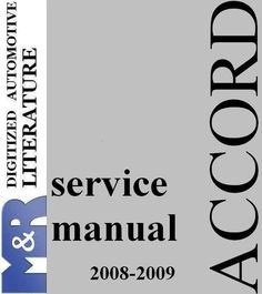 2008 - 2009 Accord Honda , Original Service Manual * PDF format suitable for all DOWNLOAD