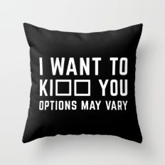 Options May Vary Funny Quote Throw Pillow