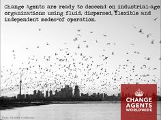 Change Agents are Swarming