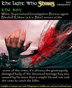 THE LIGHT WHO SHINES Book Blurb - Part 1 #UrbanFantasy #ParanormalRomance #Mystery #Kindle  http://www.amazon.com/Light-Shines-Bluebell-Kildare-Book-ebook/dp/B00HYH3ZU4/ref=sr_1_12?ie=UTF8&qid=1420865636&sr=8-12&keywords=Urban+Fantasy+Paranormal+Romance+Psychic+Witch+Vampire