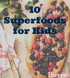 By adding more superfoods, you can maximize the vitamins, minerals, fiber, and healthy fats your kids eat at each meal or snack. To inspire you, we've highlighted 10 foods that pack a nutritional punch.