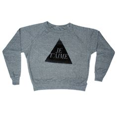 Hey, I found this really awesome Etsy listing at https://www.etsy.com/listing/164509613/womens-je-taime-triangle-sweatshirt