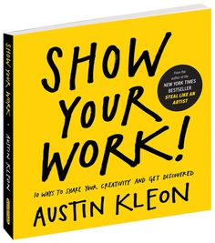 Show Your Work book by Austin Kleon