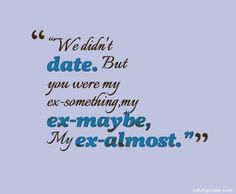 Cool your dating my ex quotes