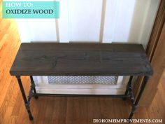How To: Oxidize Wood, stain made from products in your own home!