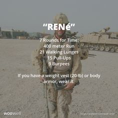 """René"" WOD - 7 Rounds for Time: 400 meter Run; 21 Walking Lunges; 15 Pull-Ups; 9 Burpees; If you have a weight vest (20 lb) or body armor, wear it."