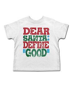 That's my boy!  jiminy christmas White 'Dear Santa' Tee - Toddler & Kids by jiminy christmas #zulily #zulilyfinds
