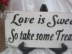 Wedding Sign Love is Sweet Take some Treats by dlightfuldesigns, $18.00