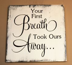 Your First Breath Took Ours Away Wood Sign Baby Shower