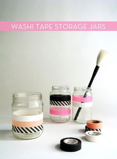 Any old jar can become stylish storage with some Washi tape magic.