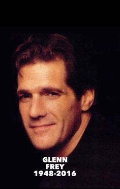 Glenn Frey..sad..breaks my heart ..so much