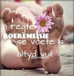 So waar :).... Farm Quotes, Me Quotes, Qoutes, Man Se, Afrikaanse Quotes, Relationship Texts, Quotes And Notes, Farm Life, Country Girls