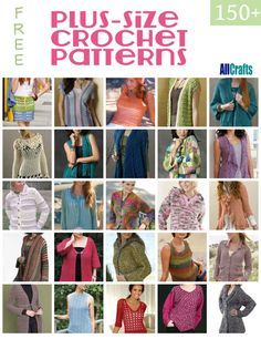 150+ Free Plus-size Crochet Patterns - All wonderful free patterns that include a nice variety of sizes. Lots of great patterns for sweaters, cardigans, tunics, jackets, shawls and much more!