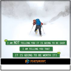 Don't give up because it is going to be totally worth it. www.fastudent.com  #MotivationalMonday #Monday #true #Inspirational #Students #Pinterest #Motivational