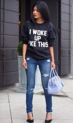 I woke up like this sweatshirt. Perfect streetwear