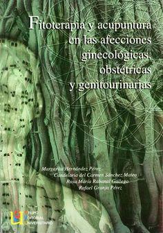 Libro en el que se combina la fitoterapia y la acupuntura para el tratamiento de problemas ginecológicos
