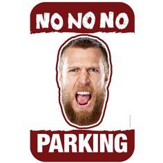 Daniel Bryan Parking Sign