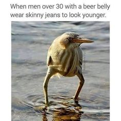 funny Beer Belly Plus Skinny Jeans Equals A NO... NO!! skinny-jeans