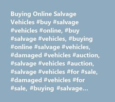 Buying Online Salvage Vehicles #buy #salvage #vehicles #online, #buy #salvage #vehicles, #buying #online #salvage #vehicles, #damaged #vehicles #auction, #salvage #vehicles #auction, #salvage #vehicles #for #sale, #damaged #vehicles #for #sale, #buying #salvage #vehicles http://new-jersey.nef2.com/buying-online-salvage-vehicles-buy-salvage-vehicles-online-buy-salvage-vehicles-buying-online-salvage-vehicles-damaged-vehicles-auction-salvage-vehicles-auction-salvage-vehicle/  # Testimonials…