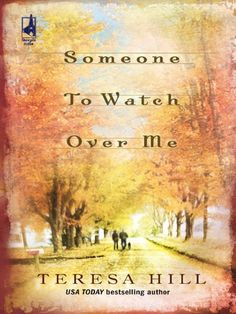 Someone to Watch Over Me by Teresa Hill