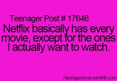 THIS IS SO TRUE! I was going on my netflix to watch the movie Elf and of course they don't have it so I go to watch the movie Santa Clause and of course they don't have it... What is a good christmas movie that is actually on netflix?
