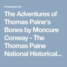 The Adventures of Thomas Paine's Bones by Moncure Conway - The Thomas Paine National Historical Association Thomas Paine, Historical Association, Adventure, Bones, Study, Studio, Studying, Adventure Movies, Adventure Books