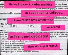 """The real reason I prefer teaching at a community college: it takes much less work to be considered brilliant and dedicated than at a 4-year school."" #PostSecret"