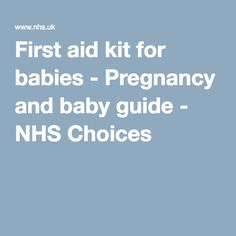 First aid kit for babies - Pregnancy and baby guide - NHS Choices