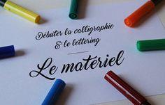 Le matériel pour débuter la calligraphie / le lettering